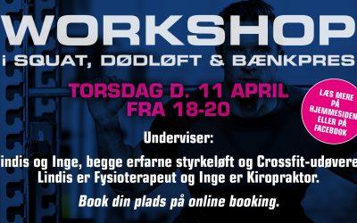Workshop i Dødløft – Squat og Bænkpres, den 11. april kl. 18.00-20.00