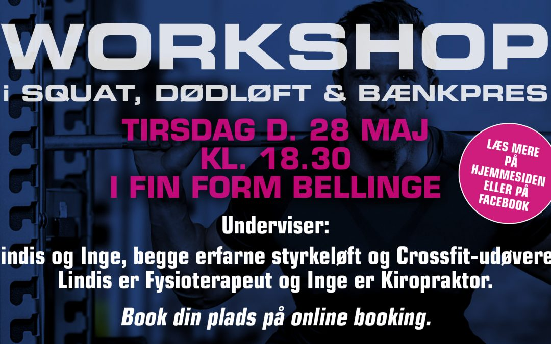 Workshop i Dødløft – Squat og Bænkpres, den 11. april kl. 18.00-20.00